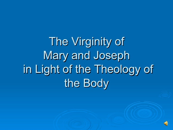 The Virginity of Mary and Joseph in light of TOB