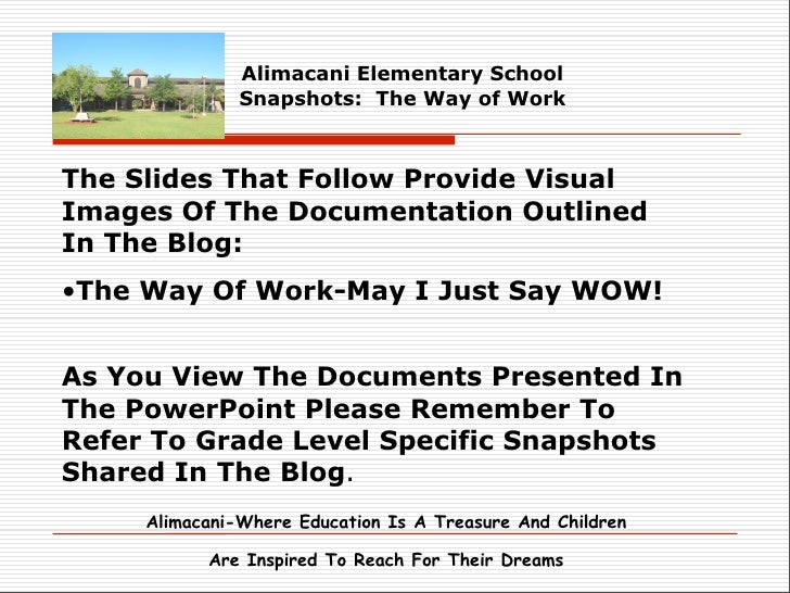 Alimacani Elementary School                Snapshots: The Way of Work    The Slides That Follow Provide Visual Images Of T...