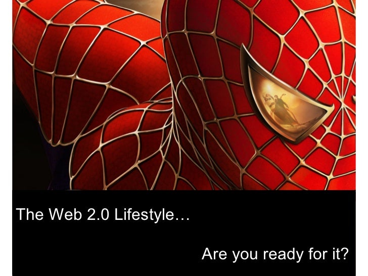 The Web 2.0 Lifestyle, Are you ready for it?