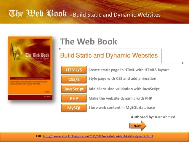 The Web Book – Build Static and Dynamic WebsitesThe Web BookURL: http://the-web-book.blogspot.com/2013/03/the-web-book-bui...