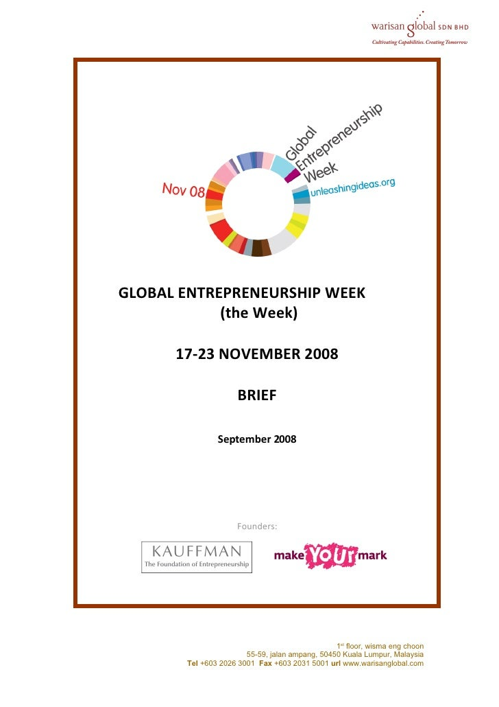 GLOBAL ENTREPRENEURSHIP WEEK             (the Week)        17-23 NOVEMBER 2008                       BRIEF                ...