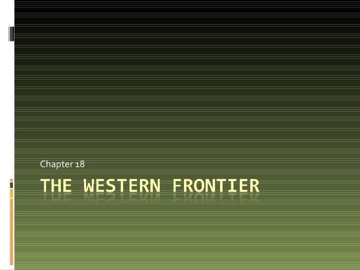 Chapter 18 - The Western Frontier