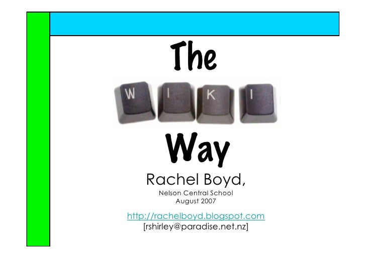 The          Way     Rachel Boyd,       Nelson Central School            August 2007  http://rachelboyd.blogspot.com     [...