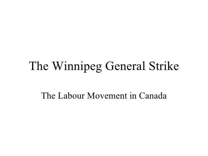 The Winnipeg General Strike The Labour Movement in Canada