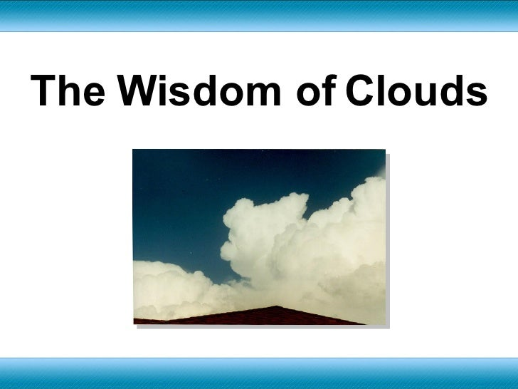The Wisdom Of Clouds
