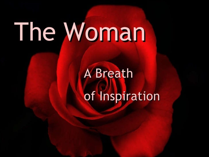 The Woman - A Breath of Inspiration