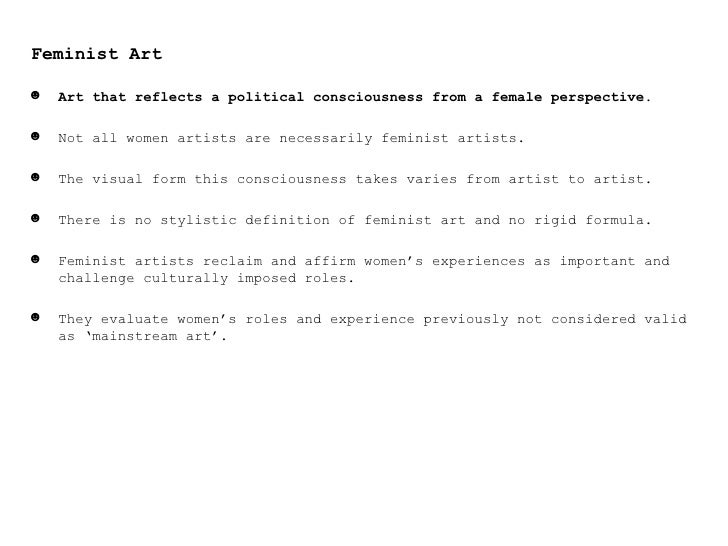 essay on feminist art Tate glossary definition for feminist art: art by women artists made consciously in the light of developments in feminist art theory since about 1970.