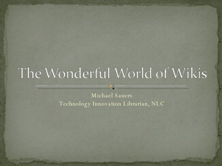 Michael Sauers Technology Innovation Librarian, NLC