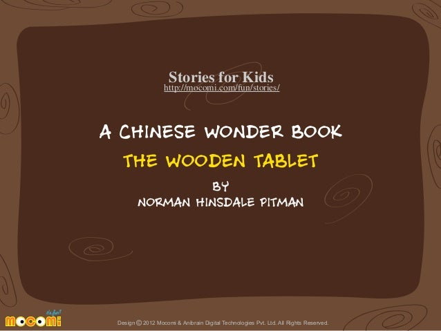 Stories for Kids  http://mocomi.com/fun/stories/  A CHINESE WONDER BOOK THE WOODEN TABLET BY NORMAN HINSDALE PITMAN  Desig...