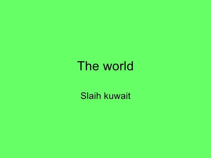 The world Slaih kuwait