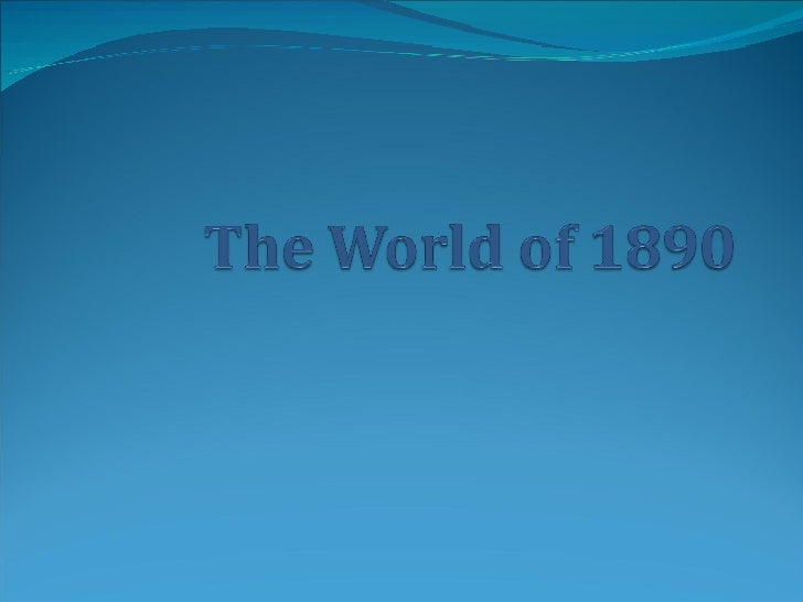 The World Of 1890