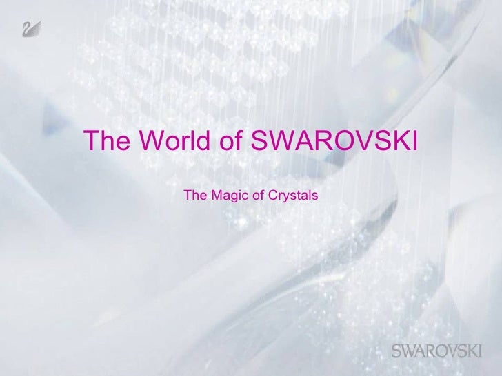The World of SWAROVSKI The Magic of Crystals