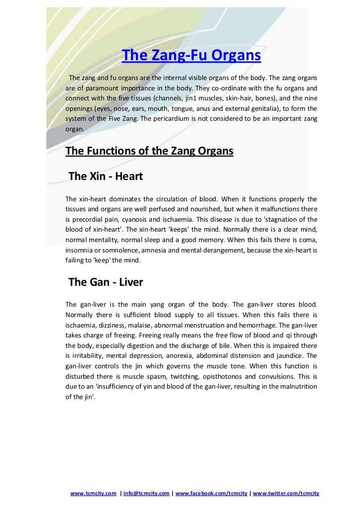 The Zang-Fu Organs The zang and fu organs are the internal visible organs of the body. The zang organsare of paramount imp...