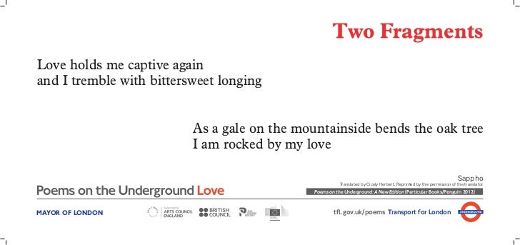 Two FragmentsLove holds me captive againand I tremble with bittersweet longing                          As a gale on the m...