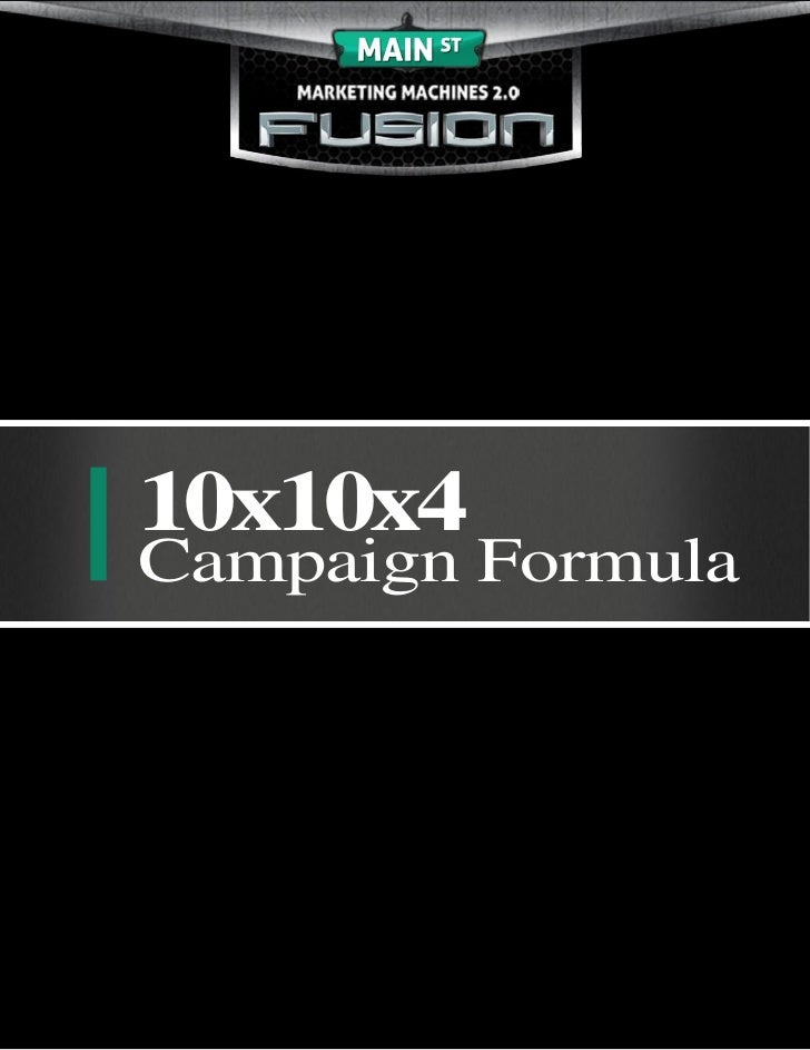 10x10x4Campaign Formula            © Main Street Marketing Machines 1