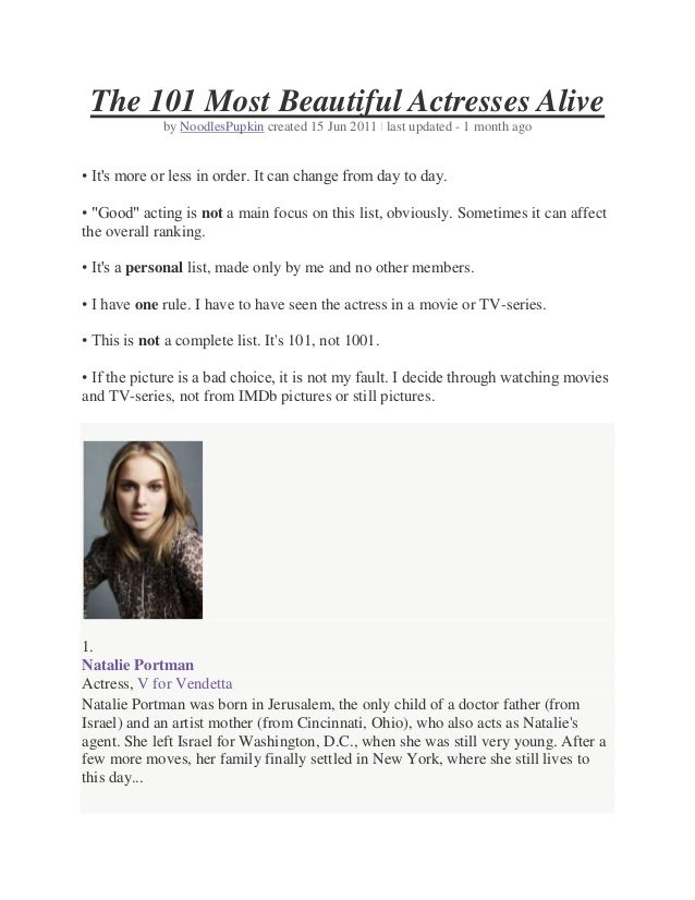 The 101 Most Beautiful Actresses Alive             by NoodlesPupkin created 15 Jun 2011 | last updated - 1 month ago• Its ...