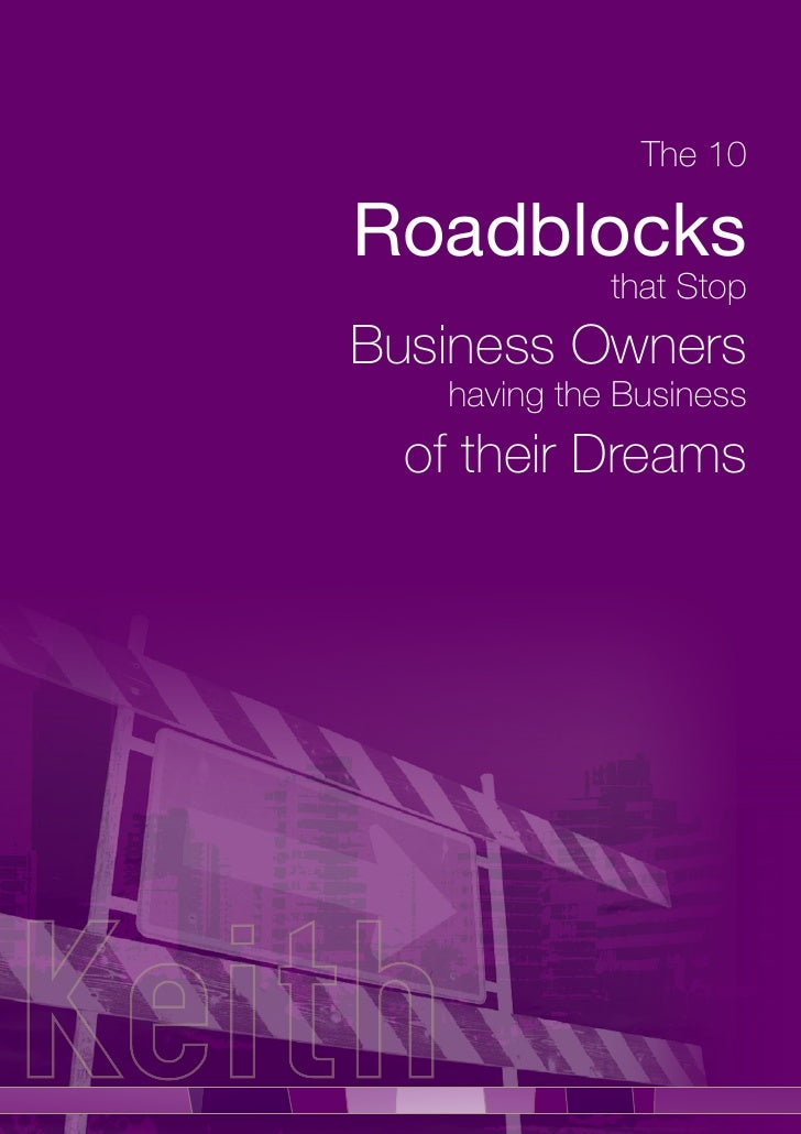 The 10Roadblocks             that StopBusiness Owners   having the Business  of their Dreams
