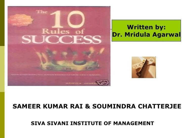 Written by: Dr. Mridula Agarwal  SAMEER KUMAR RAI & SOUMINDRA CHATTERJEE SIVA SIVANI INSTITUTE OF MANAGEMENT