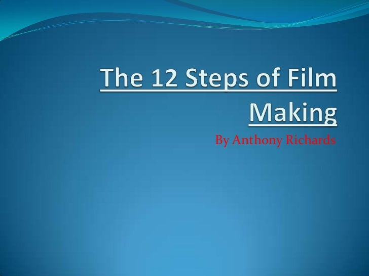The 12 steps of film making