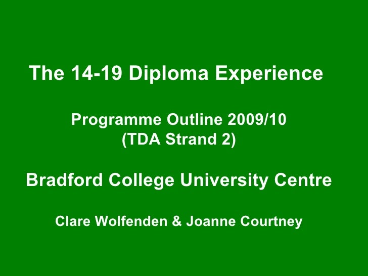 The 14-19 Diploma Experience Programme Outline 2009-10