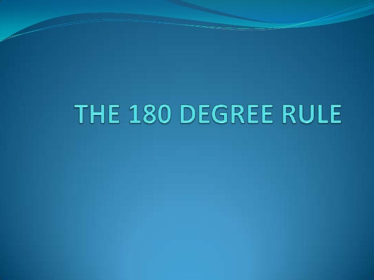 THE 180 DEGREE RULE<br />