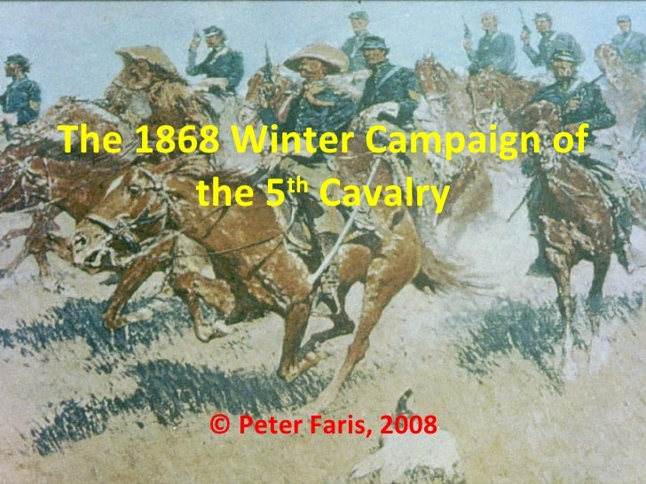 The 1868 Winter Campaign of the 5 th  Cavalry © Peter Faris, 2008