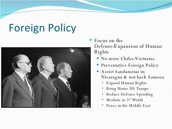 Foreign Policy                   Focus on the                    Defense/Expansion of Human                    Rights    ...
