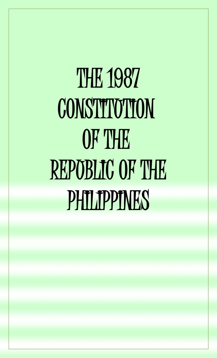 THE 1987 CONSTITUTION    OF THEREPUBLIC OF THE  PHILIPPINES