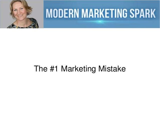 The #1 Marketing Mistake