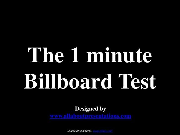 The 1 minute Billboard Test<br />Designed by<br />www.allaboutpresentations.com<br />Source of Billboards: www.afaqs.com<b...
