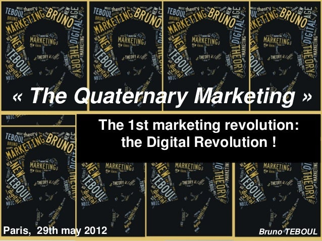 « The Quaternary Marketing »                  The 1st marketing revolution:                     the Digital Revolution !Pa...