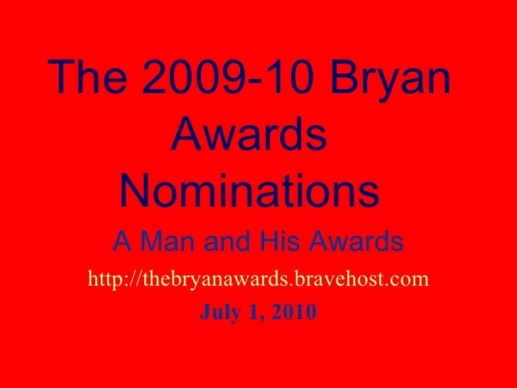 The 2009 10 Bryan Awards Nominations