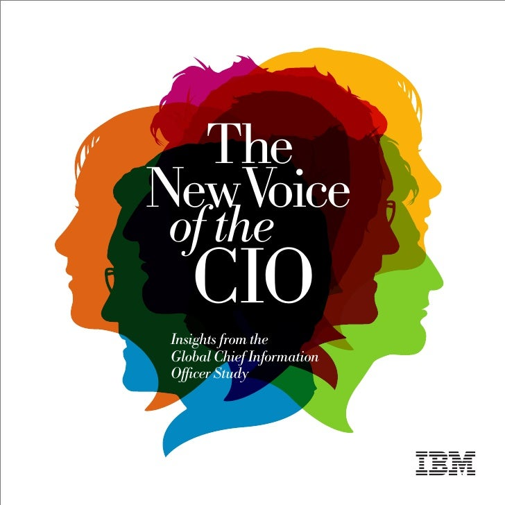 The 2009 IBM Global CIO Study: The New Voice of the CIO