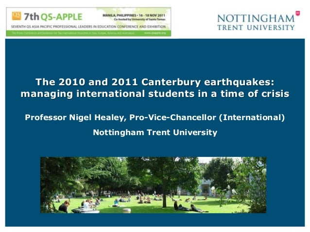 The 2010 and 2011 Canterbury earthquakes:managing international students in a time of crisisProfessor Nigel Healey, Pro-Vi...