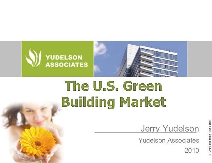 The 2010 U.S. Green Building Market