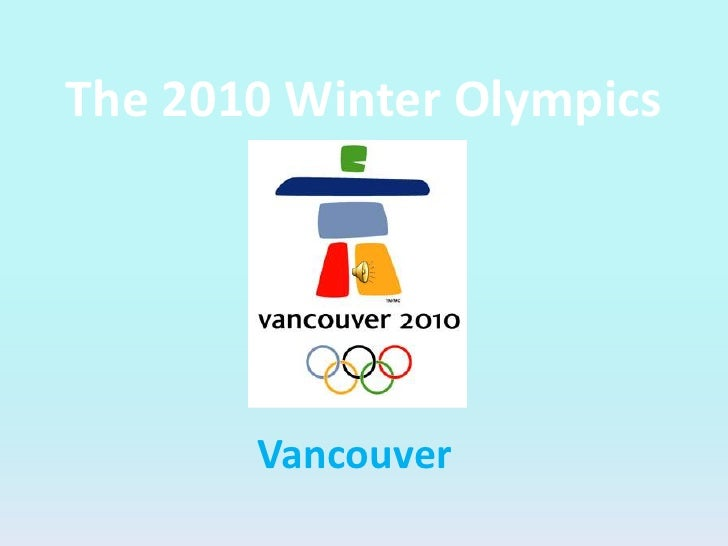 The 2010 Winter Olympics<br />Vancouver<br />