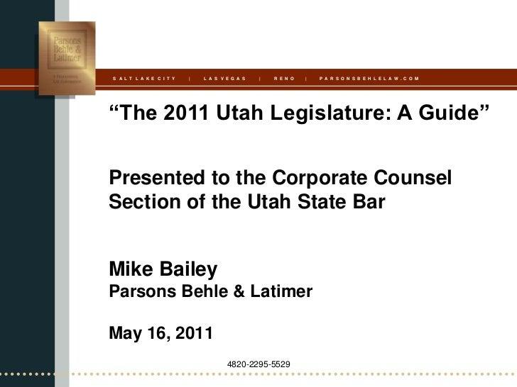 "S A L T L A K E C I T Y   |   L A S V E G A S   |   R E N O   |   P A R S O N S B E H L E L A W . C O M""The 2011 Utah Legi..."
