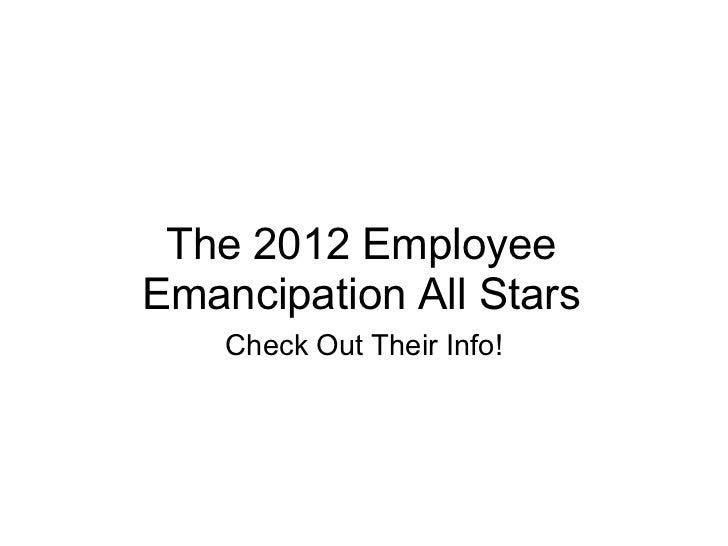 The 2012 Employee Emancipation All Stars Check Out Their Info!