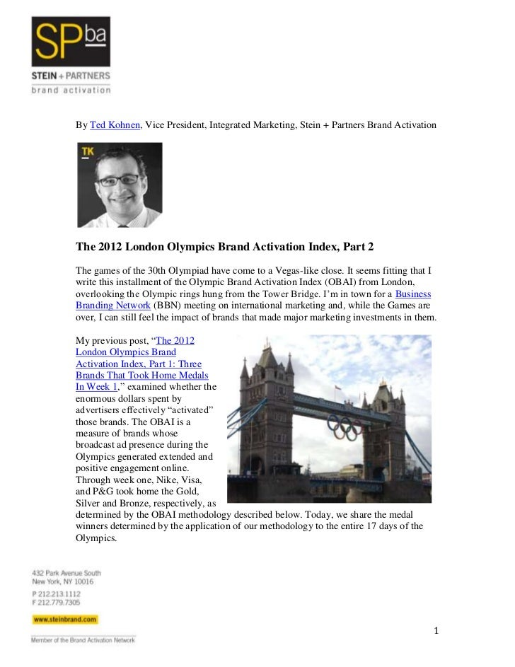 By Ted Kohnen, Vice President, Integrated Marketing, Stein + Partners Brand ActivationThe 2012 London Olympics Brand Activ...