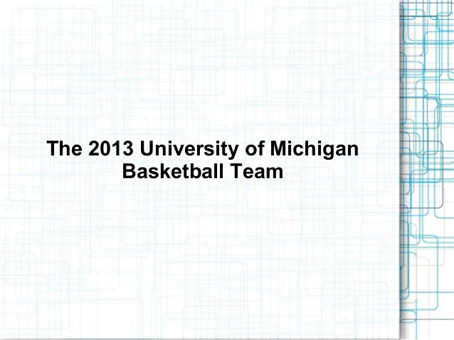 The 2013 University of Michigan Basketball Team