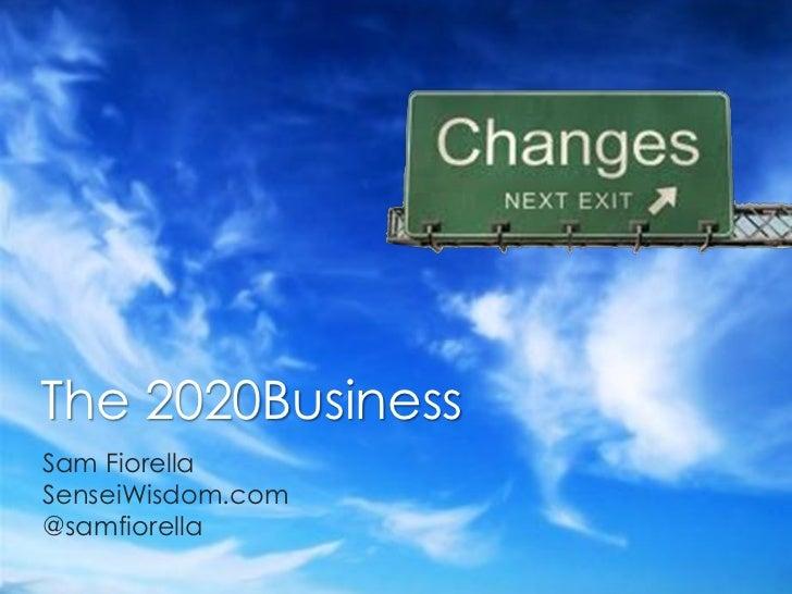 The 2020BusinessSam FiorellaSenseiWisdom.com@samfiorella