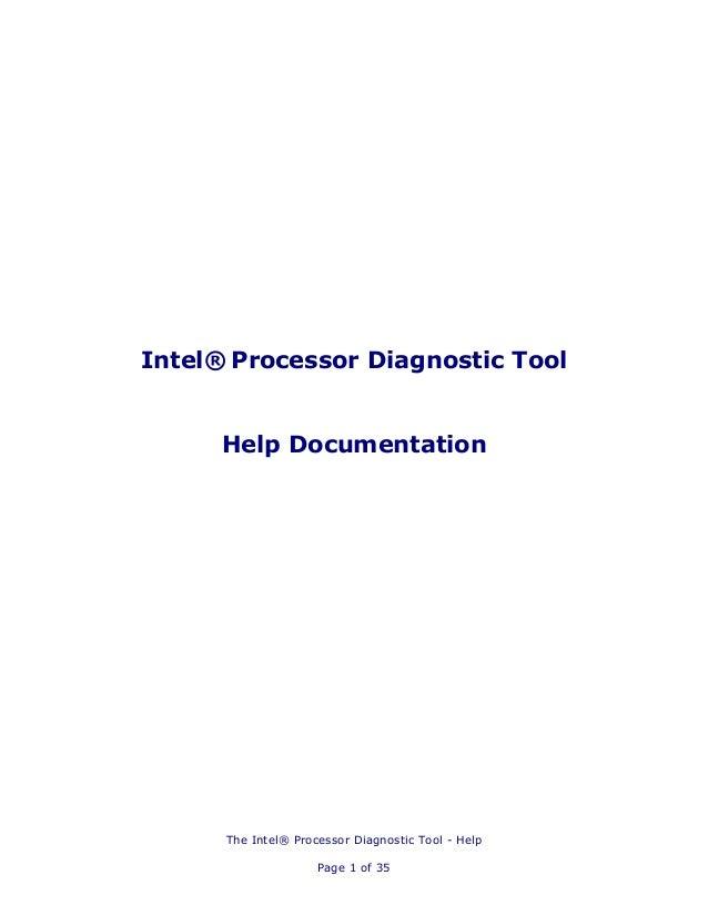 Intel® Processor Diagnostic Tool      Help Documentation      The Intel® Processor Diagnostic Tool - Help                 ...