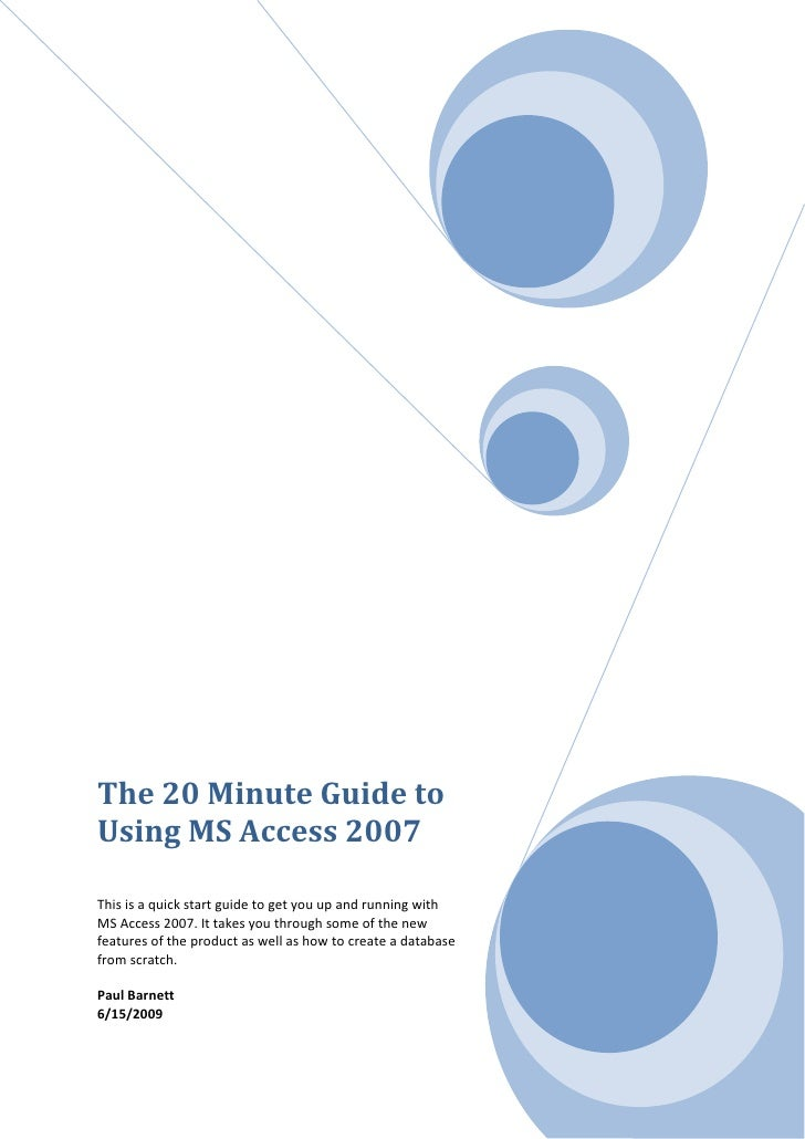 The 20 Minute Guide To Using MS Access 2007