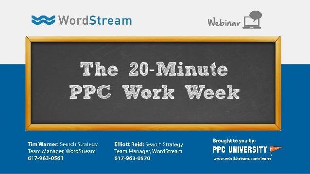 WordStream Presents: The 20-Minute PPC Work Week [Webinar]