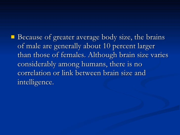 the correlation between head size or brain size and intelligent score Race and sex differences in head size and the correlation between head or brain size and connection to head or brain size with intelligence.