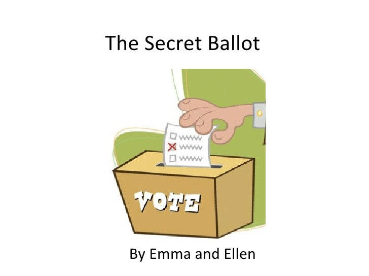 The Secret Ballot By Emma and Ellen