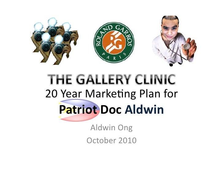 My 20 Yr Marketing Plan -  Aldwin Ong