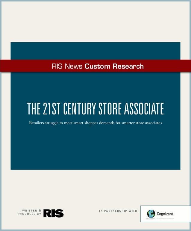 RIS News Custom Research     The 21st Century Store Associate      Retailers struggle to meet smart shopper demands for sm...