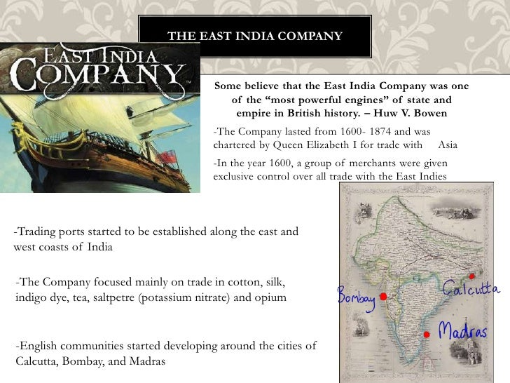 """The East India company<br />Some believe that the East India Company was one of the """"most powerful engines"""" of state and e..."""
