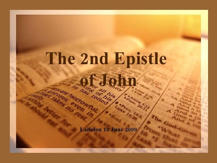 The 2nd Epistle  of John Laindon 10 June 2009